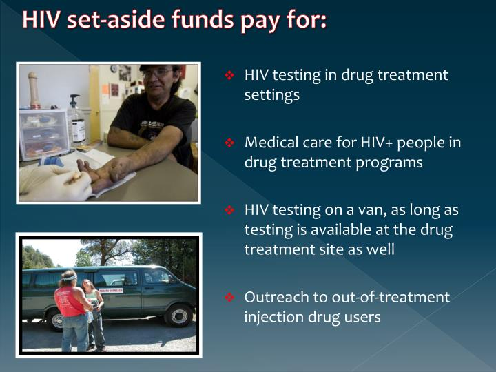 HIV set-aside funds pay for: