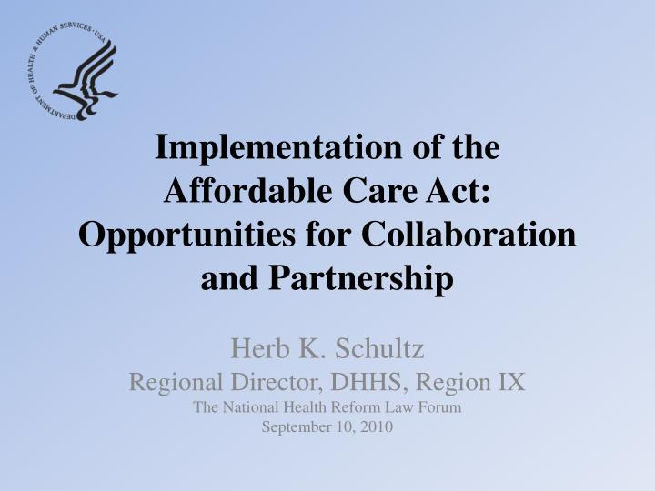 Implementation of the affordable care act opportunities for collaboration and partnership