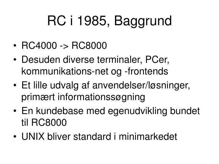 RC i 1985, Baggrund
