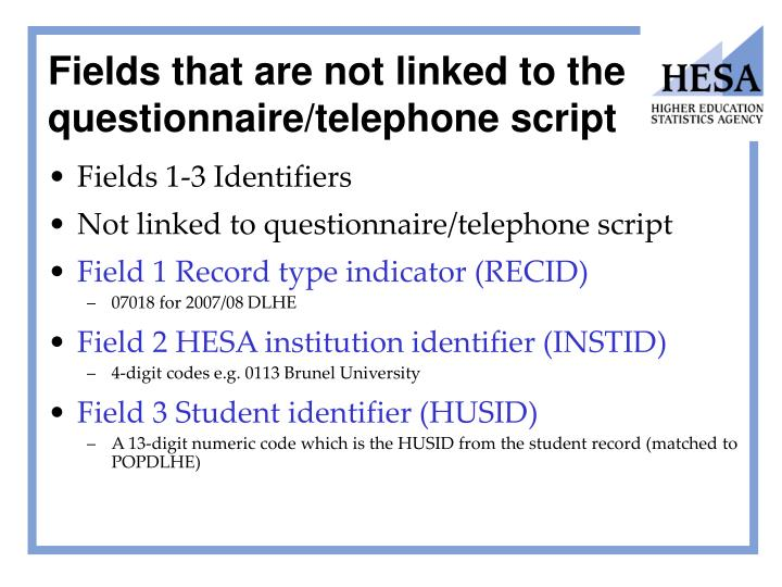 Fields that are not linked to the questionnaire/telephone script