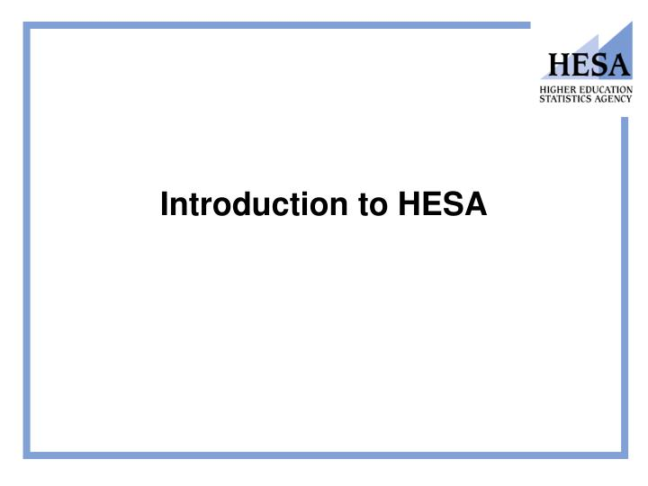Introduction to hesa