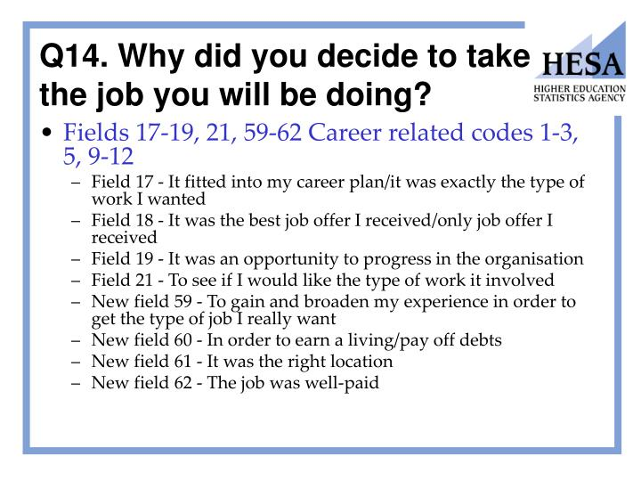 Q14. Why did you decide to take the job you will be doing?