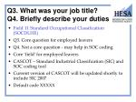 q3 what was your job title q4 briefly describe your duties