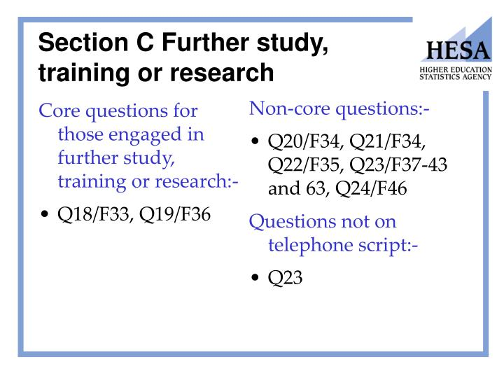 Core questions for those engaged in further study, training or research:-