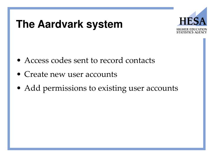 The Aardvark system