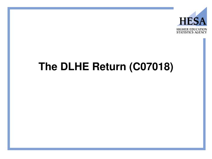 The DLHE Return (C07018)