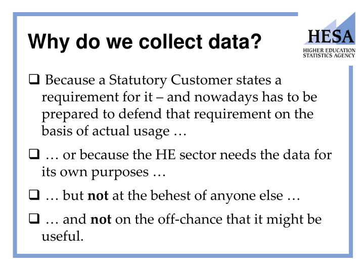 Why do we collect data?