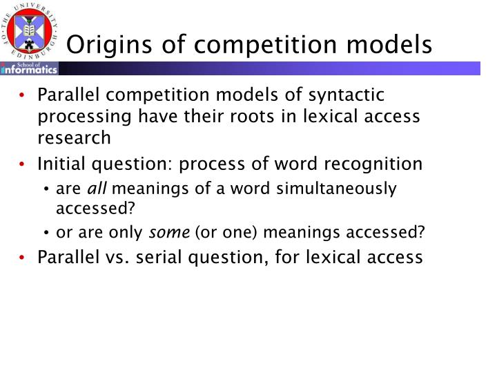Origins of competition models