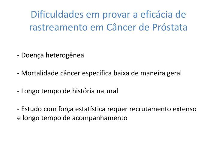 Dificuldades em provar a eficácia de rastreamento em Câncer de Próstata
