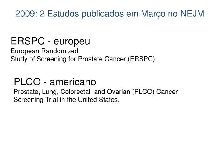 2009: 2 Estudos publicados em Março no NEJM