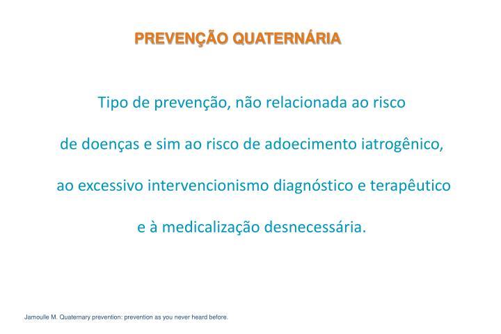 Tipo de prevenção, não relacionada ao risco