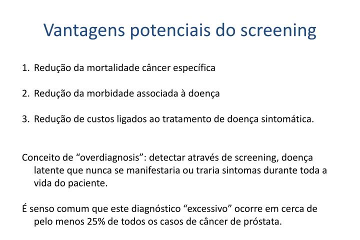 Vantagens potenciais do screening