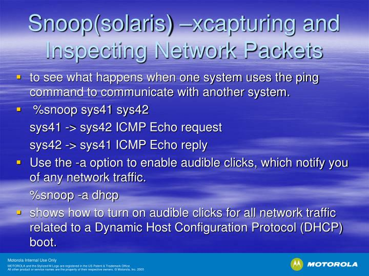 Snoop(solaris) –xcapturing and Inspecting Network Packets