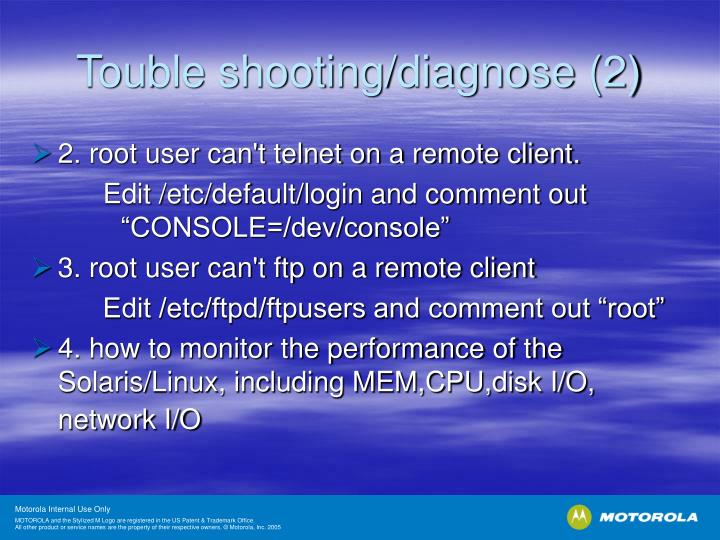 Touble shooting/diagnose (2)