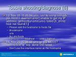 touble shooting diagnose 6