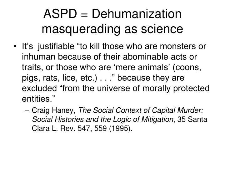 ASPD = Dehumanization masquerading as science