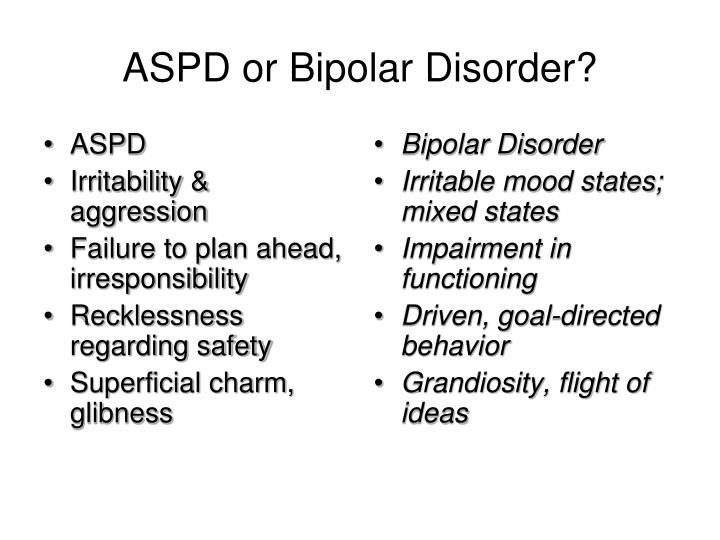 ASPD or Bipolar Disorder?