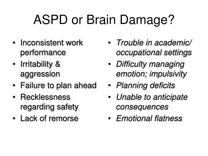 ASPD or Brain Damage?