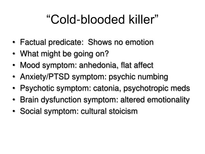 """""""Cold-blooded killer"""""""