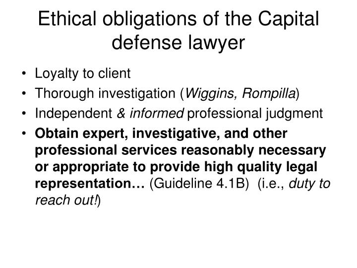 Ethical obligations of the Capital defense lawyer