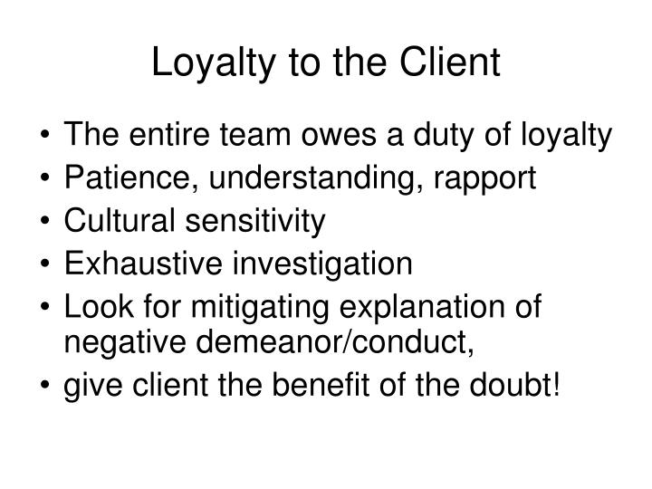 Loyalty to the Client