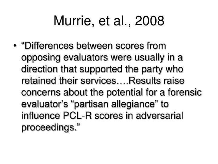 Murrie, et al., 2008