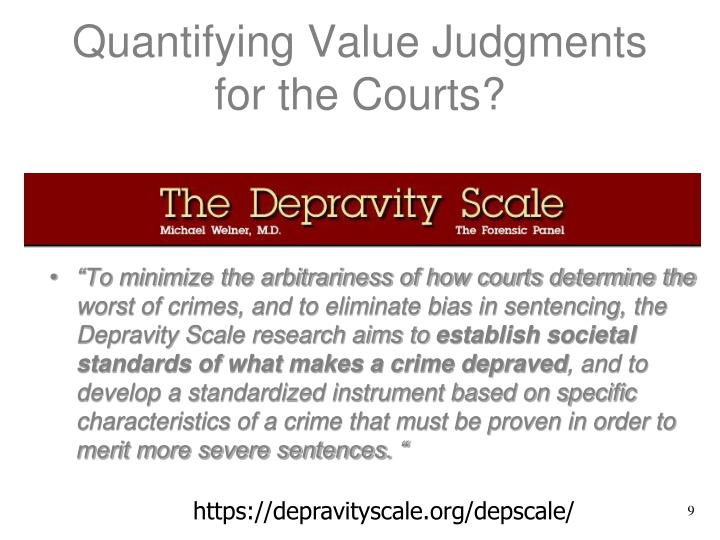 Quantifying Value Judgments for the Courts?