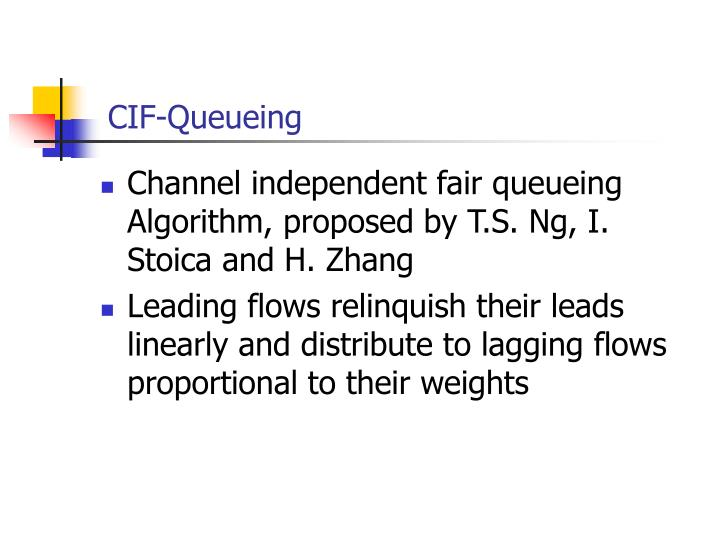 CIF-Queueing