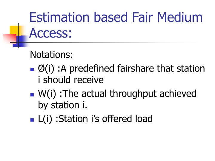 Estimation based Fair Medium Access: