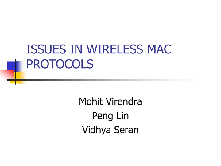 Issues in wireless mac protocols