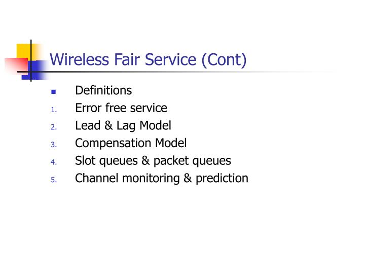 Wireless Fair Service (Cont)