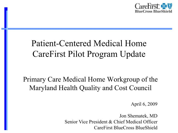 Patient centered medical home carefirst pilot program update
