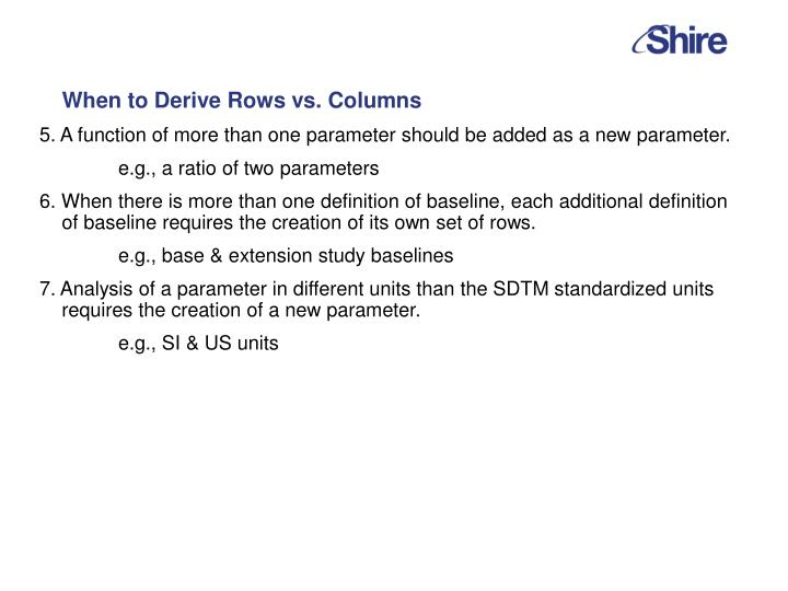 When to Derive Rows vs. Columns