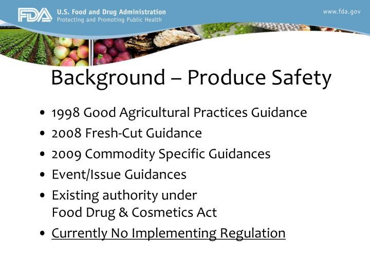 Background – Produce Safety
