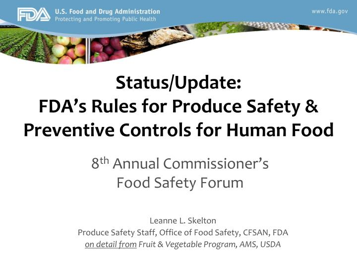 Status update fda s rules for produce safety preventive controls for human food