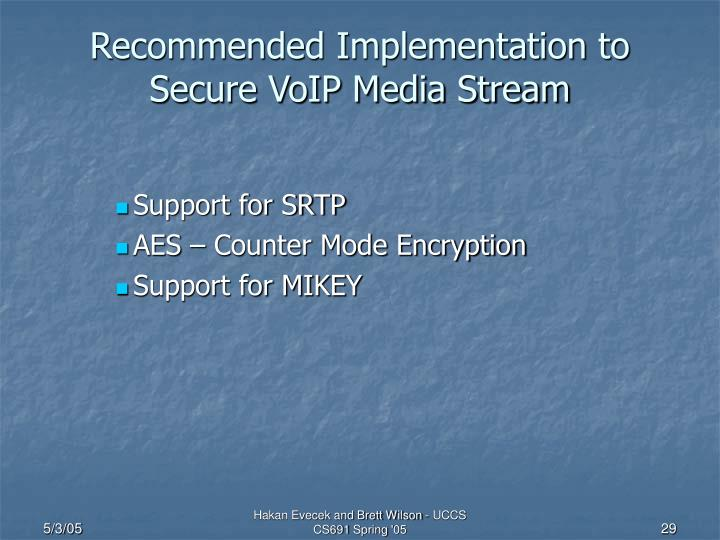 Recommended Implementation to Secure VoIP Media Stream