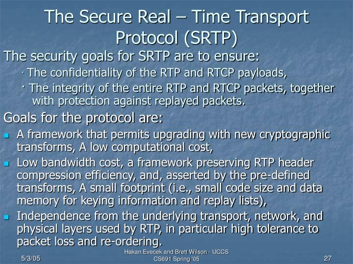 The Secure Real – Time Transport Protocol (SRTP)