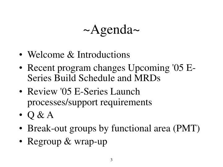 ~Agenda~