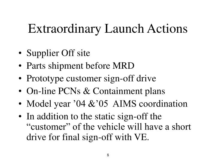 Extraordinary Launch Actions