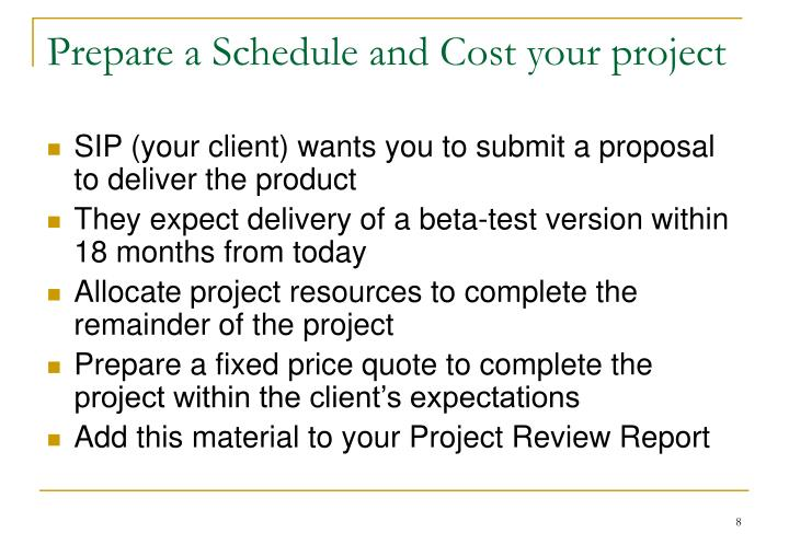 Prepare a Schedule and Cost your project