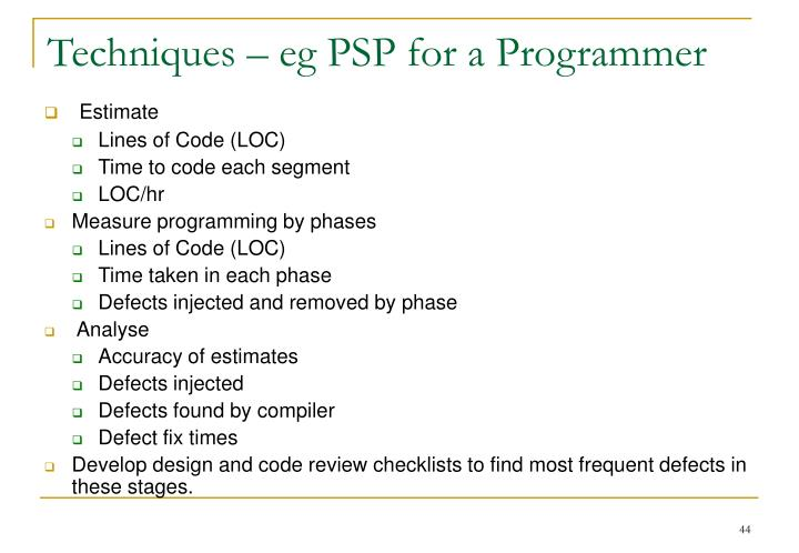 Techniques – eg PSP for a Programmer