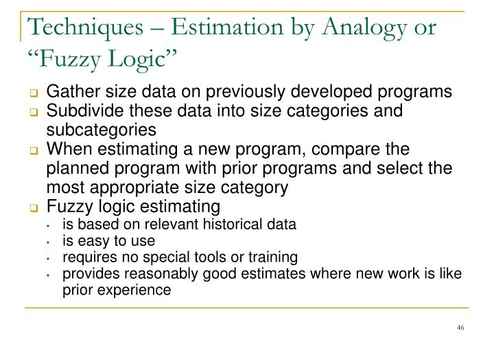"Techniques – Estimation by Analogy or ""Fuzzy Logic"""