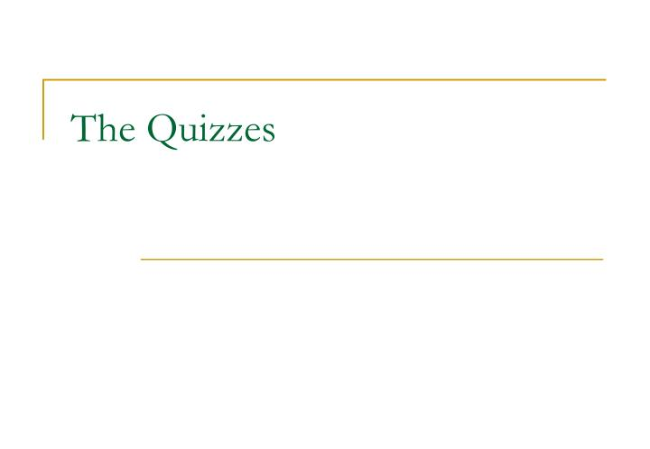 The Quizzes