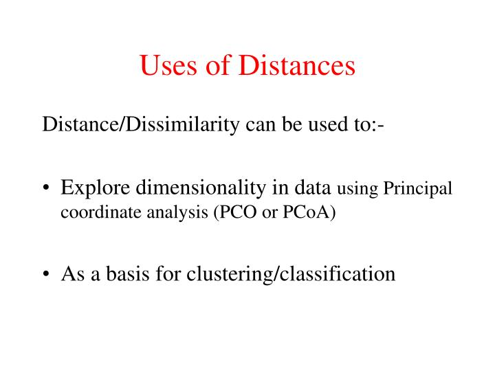 Uses of Distances