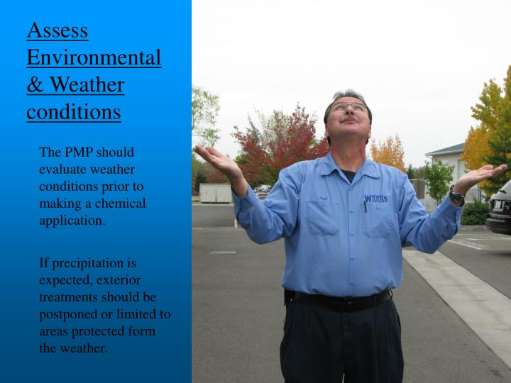 Assess Environmental& Weather conditions