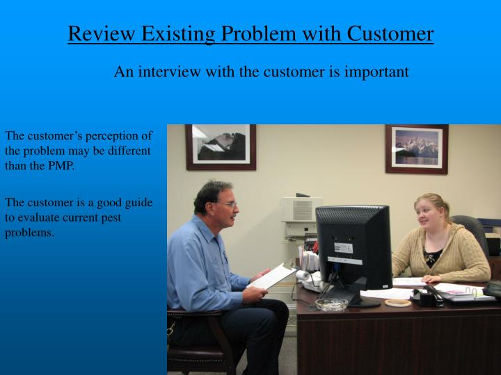 Review Existing Problem with Customer