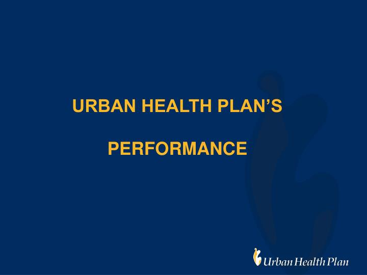 URBAN HEALTH PLAN'S