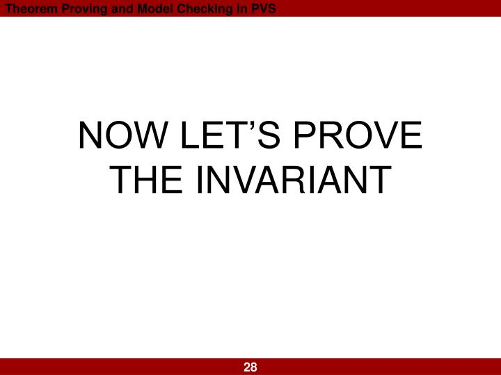 NOW LET'S PROVE THE INVARIANT