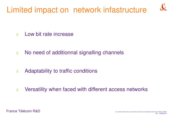 Limited impact on  network infastructure