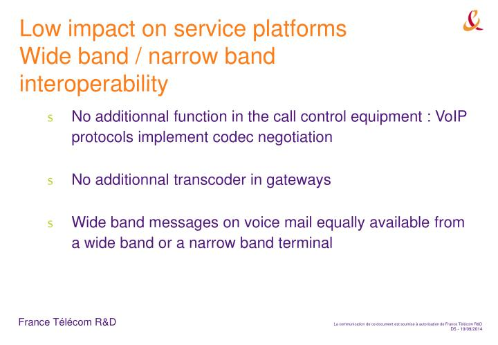 Low impact on service platforms